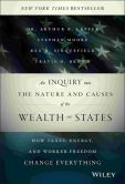 Book Cover Image. Title: An Inquiry into the Nature and Causes of the Wealth of States:  How Taxes, Energy, and Worker Freedom Change Everything, Author: Arthur B. Laffer