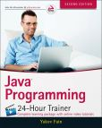 Book Cover Image. Title: Java Programming 24-Hour Trainer, Author: Yakov Fain