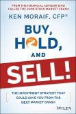 Book Cover Image. Title: Buy, Hold, and Sell!:  The Investment Strategy That Could Save You From the Next Market Crash, Author: Ken Moraif
