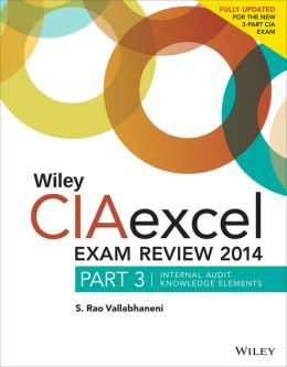 Wiley CIAexcel Exam Review 2014: Part 3, Internal Audit Knowledge Elements