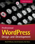 Book Cover Image. Title: Professional WordPress:  Design and Development, Author: Brad Williams
