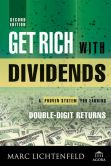Book Cover Image. Title: Get Rich with Dividends:  A Proven System for Earning Double-Digit Returns, Author: Marc Lichtenfeld
