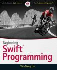 Book Cover Image. Title: Beginning Swift Programming, Author: Wei-Meng Lee