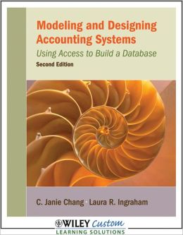 Modeling and Designing Accounting Systems : Using Access to Build a Database