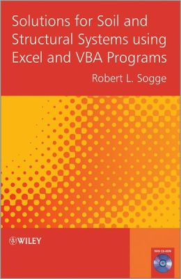Solutions for Soil and Structural Systems using Excel and VBA Programs