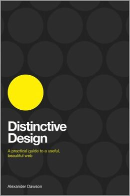 Distinctive Design: A Practical Guide to a Useful, Beautiful Web