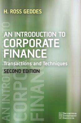 An Introduction to Corporate Finance: Transactions and Techniques