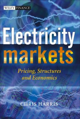Electricity Markets: Pricing, Structures and Economics