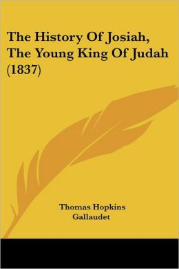 The History Of Josiah, The Young King Of Judah (1837)
