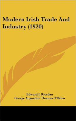 Modern Irish Trade And Industry (1920)