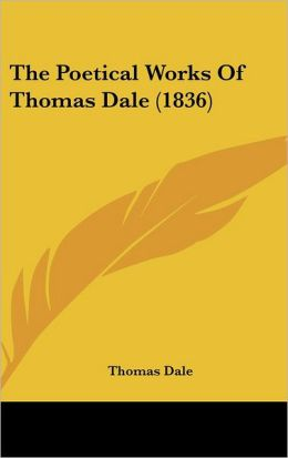 The Poetical Works Of Thomas Dale (1836)