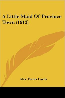 A Little Maid Of Province Town (1913)