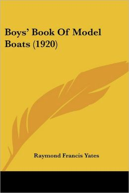 Boys' Book Of Model Boats (1920)