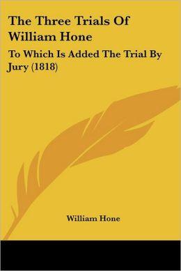 The Three Trials Of William Hone