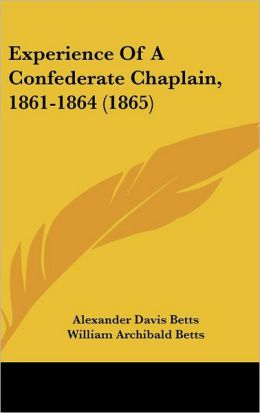 Experience Of A Confederate Chaplain, 1861-1864 (1865)