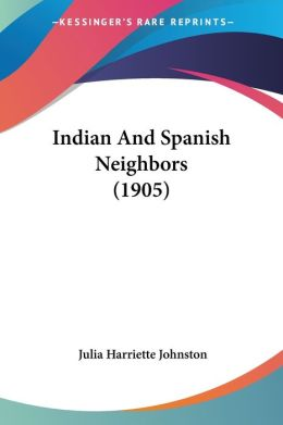 Indian And Spanish Neighbors (1905)