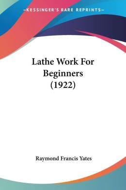 Lathe Work For Beginners (1922)