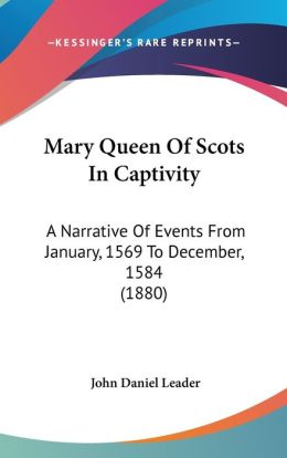 Mary Queen Of Scots In Captivity