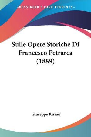 9781120424365 - Sulle Opere Storiche Di Francesco Petrarca (1889) - Livre