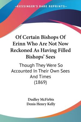 Of Certain Bishops Of Erinn Who Are Not Now Reckoned As Having Filled Bishops' Sees