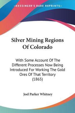 Silver Mining Regions Of Colorado