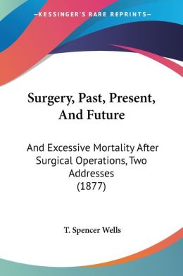 Surgery, Past, Present, And Future