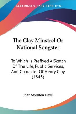 The Clay Minstrel Or National Songster