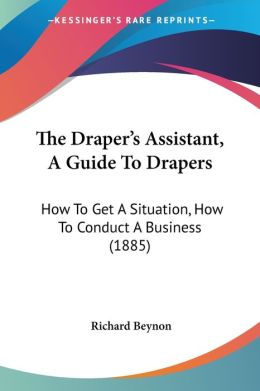 The Draper's Assistant, A Guide To Drapers
