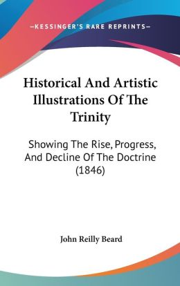 Historical And Artistic Illustrations Of The Trinity
