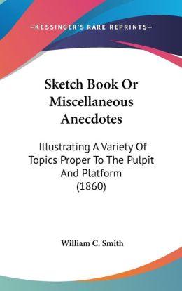 Sketch Book Or Miscellaneous Anecdotes