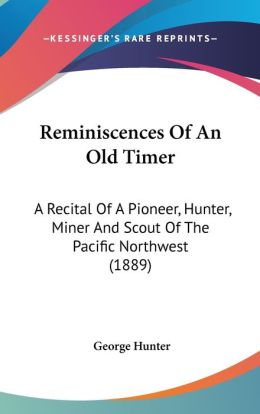 Reminiscences Of An Old Timer