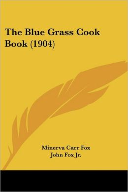 The Blue Grass Cook Book (1904)