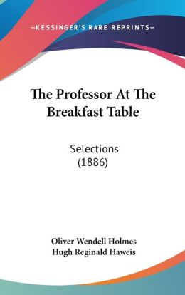 The Professor At The Breakfast Table