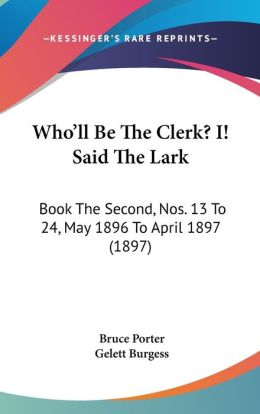 Who'Ll Be The Clerk? I! Said The Lark