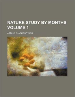 Nature study by months Volume 1