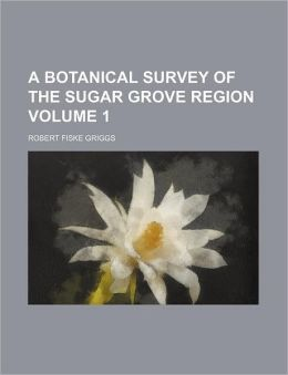 A Botanical Survey of the Sugar Grove Region