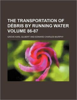 The Transportation of débris by Running Water