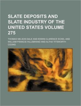 Slate Deposits and Slate Industry of the United States