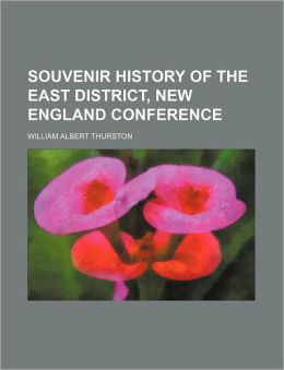 Souvenir History of the East District, New England Conference
