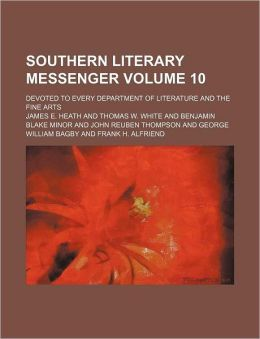 Southern Literary Messenger Volume 10; Devoted to Every Department of Literature and the Fine Arts