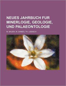 Neues Jahrbuch Fur Minerlogie, Geologie, und Palaeontologie