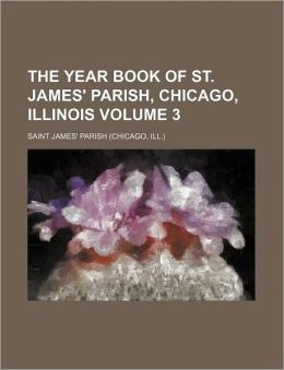 The Year Book of St James' Parish, Chicago, Illinois