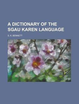 A Dictionary of the Sgau Karen Language