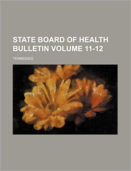 State Board of Health Bulletin Volume 11-12; Tennessee