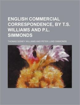 English Commercial Correspondence, by T S Williams and P l Simmonds