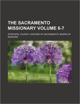 The Sacramento Missionary Volume 6-7
