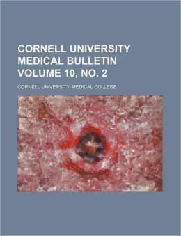 Cornell University Medical Bulletin Volume 10, No. 2
