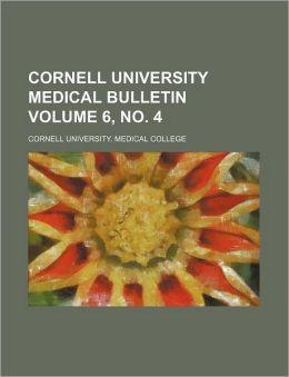 Cornell University Medical Bulletin Volume 6, No. 4