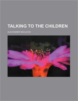 Talking to the Children