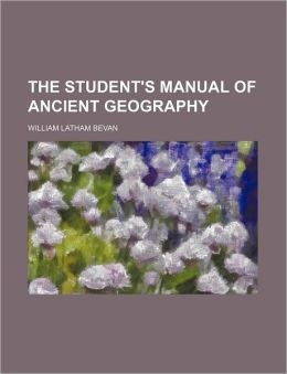 The student's manual of ancient geography